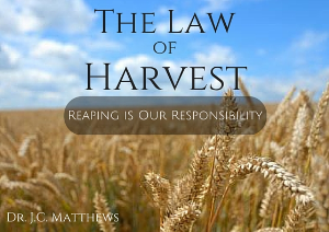 the law of harvest pt.1