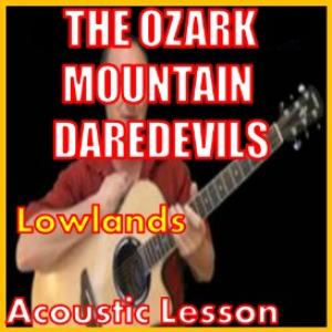 Learn to play Lowlands by The Ozark Mountain Daredevils | Movies and Videos | Educational