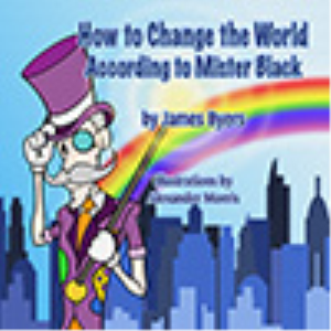 how to change the world according to mister black