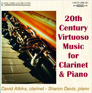 20th Century Virtuoso Music for Clarinet and Piano - David Atkins, clarinet; Sharon Davis, piano | Music | Classical