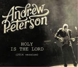 holy is the lord (andrew peterson) 2014 version arranged for strings, rhythm and solo.