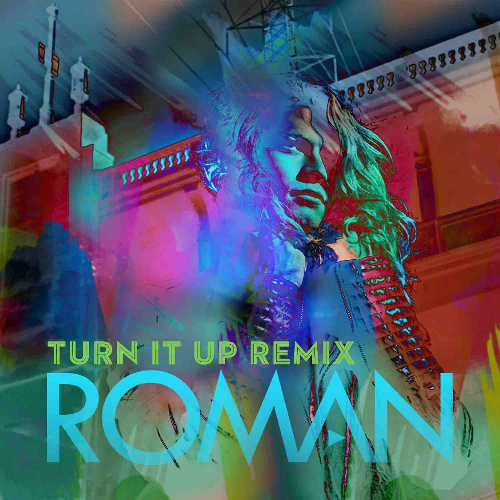 First Additional product image for - Roman - Turn It Up (Remix)