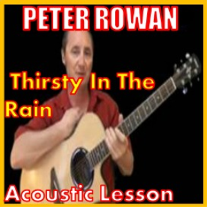 Learn to play Thirsty In The Rain by Peter Rowan | Movies and Videos | Educational