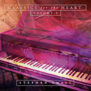 Stephen Small - Classics For The Heart Volume 3 | Music | Classical