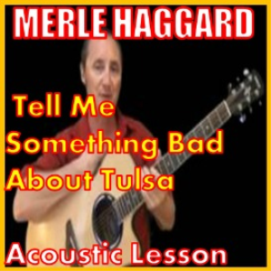 Learn to play Tell Me Something Bad About Tulsa by Merle Haggard | Movies and Videos | Educational