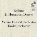 Brahms: 21 Hungarian Dances - Vienna Festival Orchestra/David Josefowitz   Music   Classical