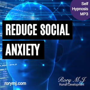 reduce social anxiety - self hypnosis audio - hypnotherapy mp3