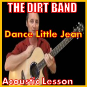 Learn to play Dance Little Jean by The Dirt Band | Movies and Videos | Educational