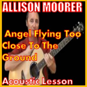 learn to play angel flying too close to the ground by allison moorer