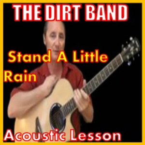 learn to play stand a little rain by the dirt band