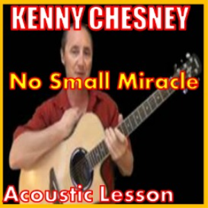 learn to play no small miracle by kenny chesney
