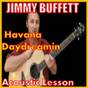 Learn to play Havana Daydreaming by Jimmy Buffett | Movies and Videos | Educational