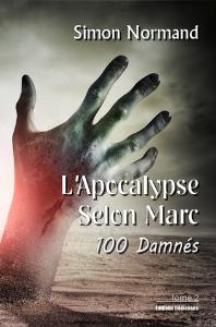 l'apocalypse selon marc : tome 2. 100 damnés, par simon normand