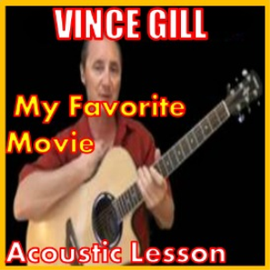 Learn to play My Favorite Movie by Vince Gill | Movies and Videos | Educational