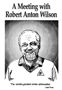 a meeting with robert anton wilson