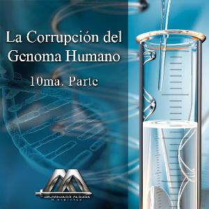 la corrupcion del genoma humano 10ma parte