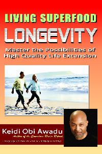 living superfood longevity: master the possibilities of high quality life extension