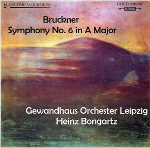 bruckner: symphony no. 6 in a - gewandhaus orchester leipzig/heinz bongartz