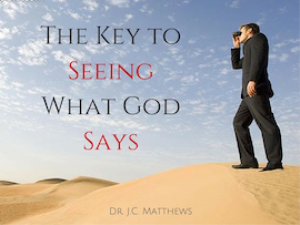 the key to seeing what god says pt.1