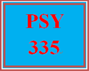 PSY 335 Entire Course | eBooks | Education