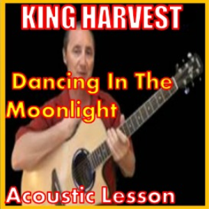 learn to play dancing in the moonlightt by king harvest