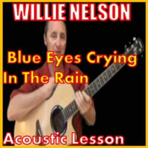 learn to play blue eyes crying in the rain by willie nelson