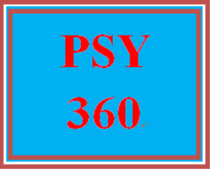 PSY 360 Entire Course | eBooks | Education