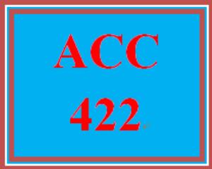 ACC 422 Entire Course | eBooks | Education