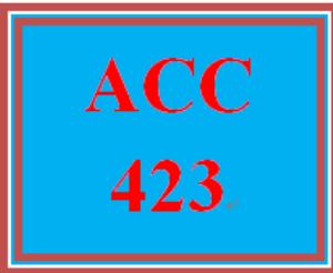 ACC 423 Entire Course | eBooks | Education