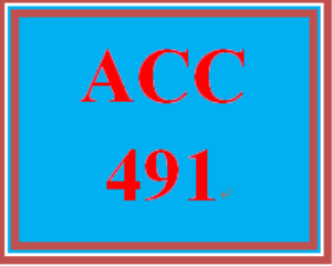 ACC 491 Entire Course | eBooks | Education