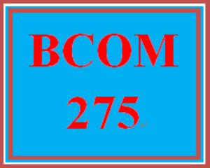 BCOM 275 Entire Course | eBooks | Education