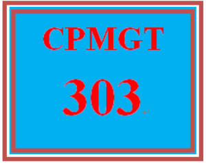 CPMGT 303 Entire Course | eBooks | Education
