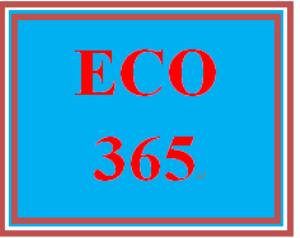 ECO 365 Entire Course | eBooks | Education