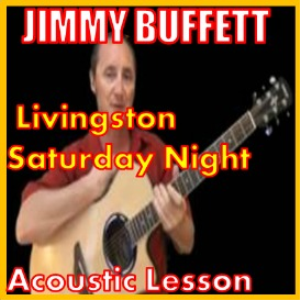 Learn to play Livingston Saturday Night by Jimmy Buffett | Movies and Videos | Educational