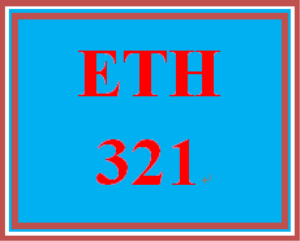 ETH 321 Entire Course | eBooks | Education