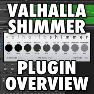 valhalla shimmer plugin overview (video tutorial)