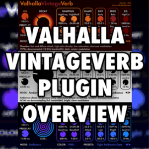 valhalla vintageverb plugin overview (video tutorial)