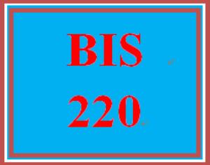 BIS 220 Entire Course | eBooks | Education