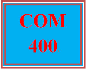 COM 400 Week 3 Final Learning Team Paper Outline and References List | eBooks | Education