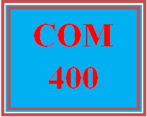 COM 400 Entire Course   eBooks   Education