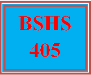 bshs 405 entire course