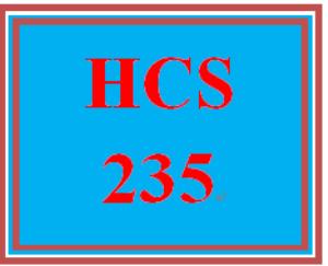 HCS 235 Entire Course | eBooks | Education