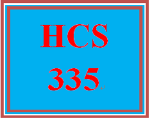 HCS 335 Entire Course | eBooks | Education