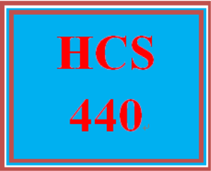 HCS 440 Entire Course | eBooks | Education