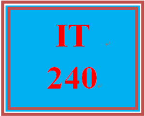 IT 240 Entire Course | eBooks | Education