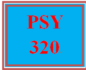 PSY 320 Entire Course | eBooks | Education