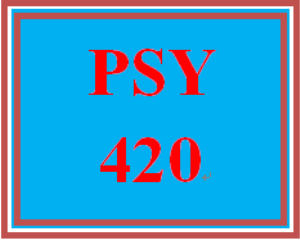 PSY 420 Entire Course | eBooks | Education