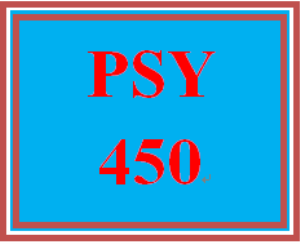 PSY 450 Entire Course | eBooks | Education