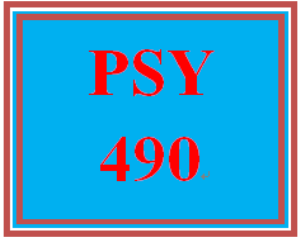 PSY 490 Entire Course | eBooks | Education
