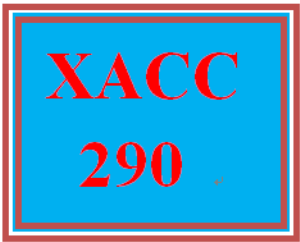 XACC 290 Entire Course | eBooks | Education